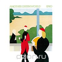 Brian Eno. Another Green World