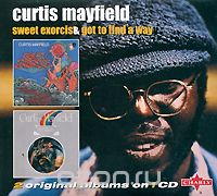 Curtis Mayfield. Sweet Exorcist / Got To Find A Way